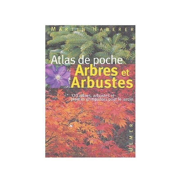Arbres et arbustes atlas de poche plantes et jardins for Plantes et arbustes
