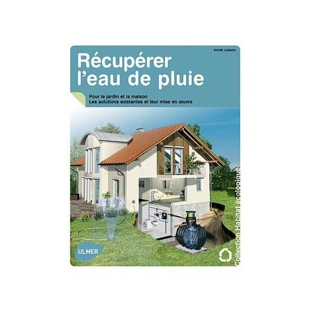 R cup rer les eaux de pluie pour le jardin et la maison - Plantes depolluantes pour la maison ...