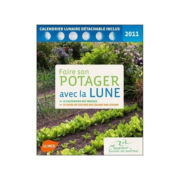 Faire son potager avec la lune 2013 plantes et jardins - Faire son premier potager ...