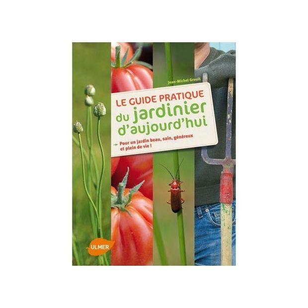 Le guide pratique du jardinier d 39 aujourd 39 hui plantes et jardins - Plantes succulentes guide pratique ...