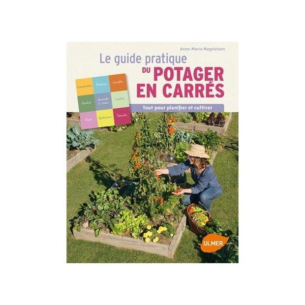 Le guide pratique du potager en carr s plantes et jardins - Plantes succulentes guide pratique ...