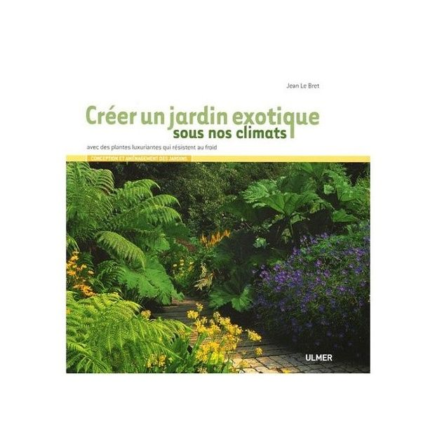 Cr er un jardin exotique sous nos climats avec des plantes for Creer un jardin