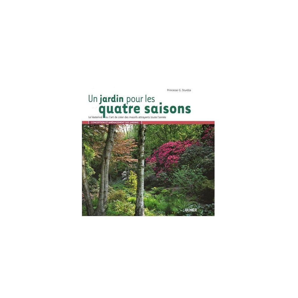 un jardin pour les quatre saisons plantes et jardins. Black Bedroom Furniture Sets. Home Design Ideas