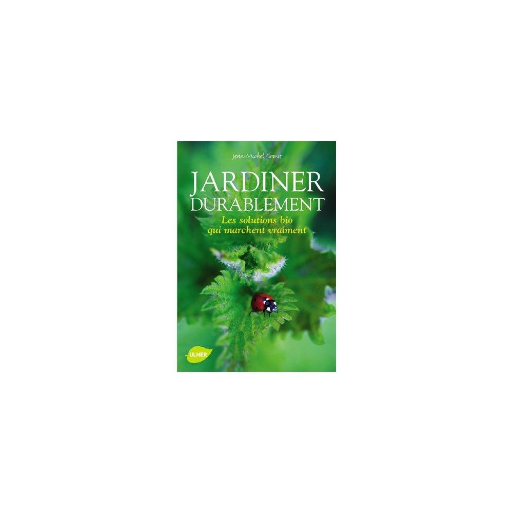 jardiner durablement les solutions bio qui marchent vraiment plantes et jardins. Black Bedroom Furniture Sets. Home Design Ideas