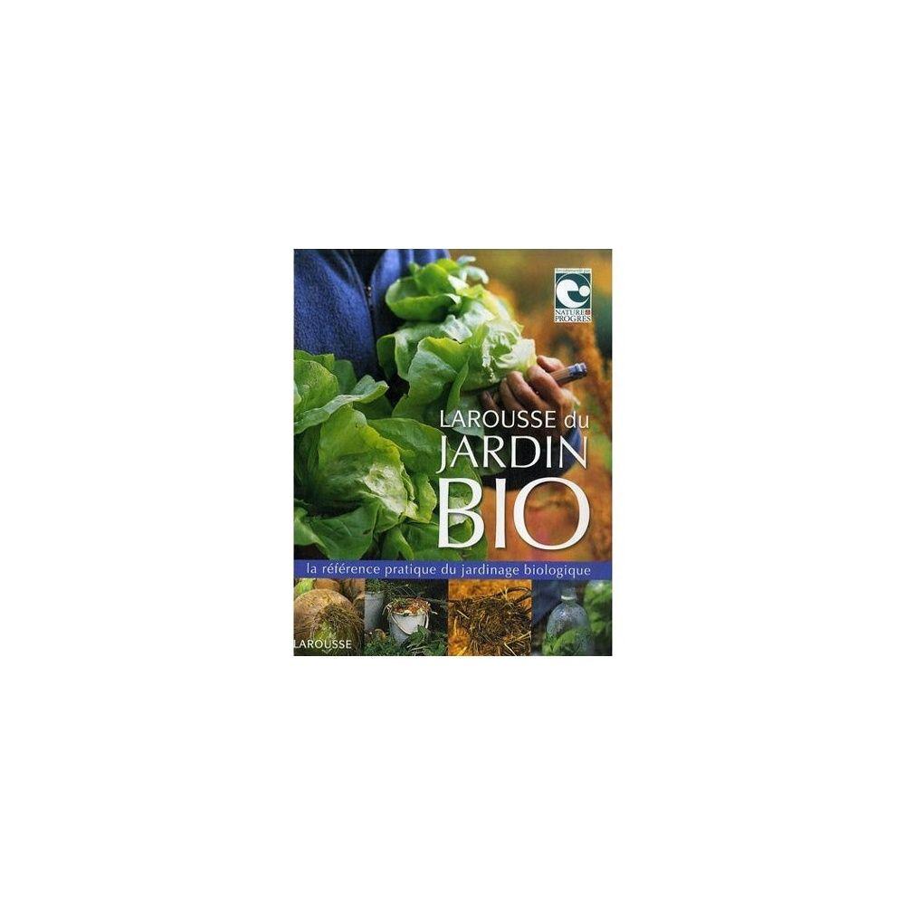 Larousse du jardin bio plantes et jardins for Jardin bio