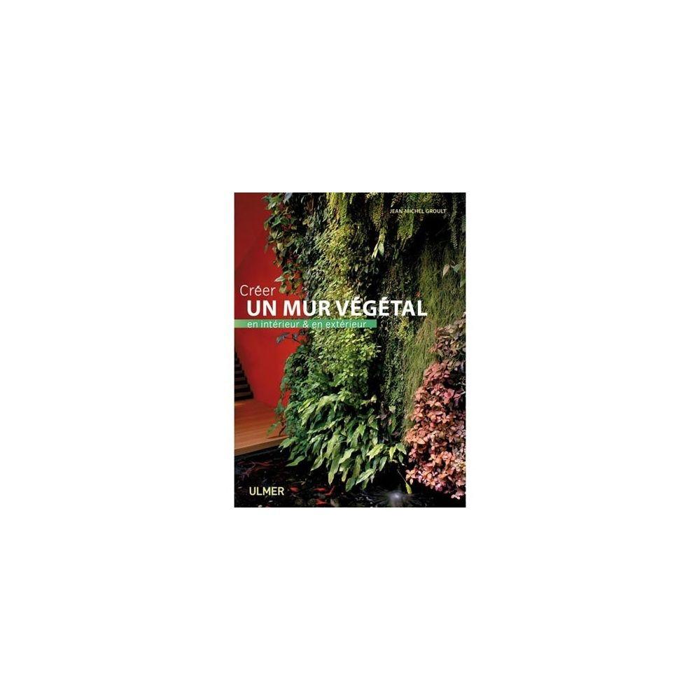 Cr ez un mur v g tal en int rieur et ext rieur plantes et jardins - Plante pour mur vegetal exterieur ...