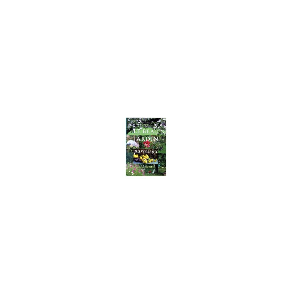 Le beau jardin du paresseux plantes et jardins - Le beau jardin du paresseux ...