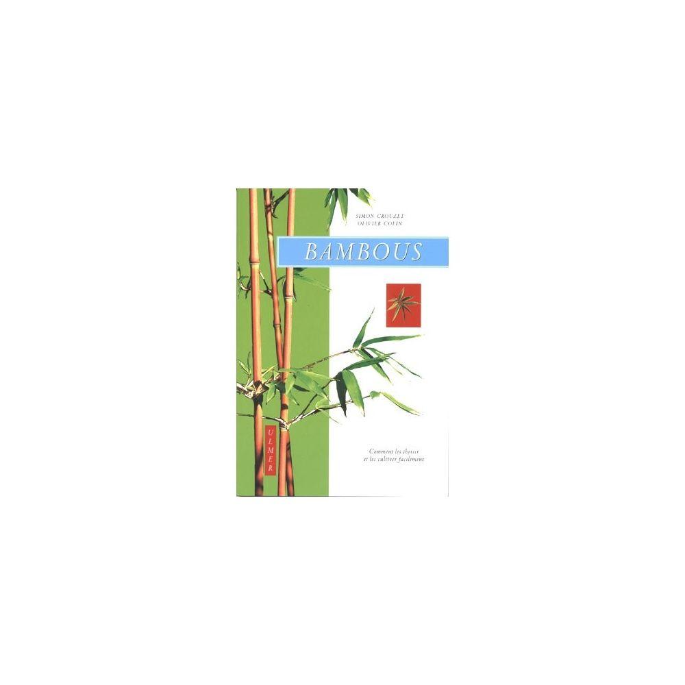 bambous comment les choisir et les cultiver facilement. Black Bedroom Furniture Sets. Home Design Ideas