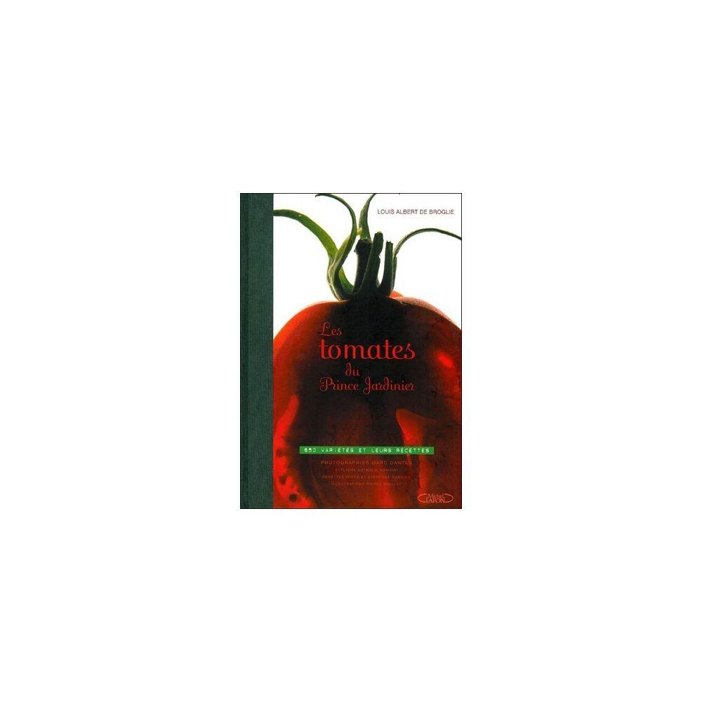 Les tomates du prince jardinier plantes et jardins - Prince jardinier tomate ...
